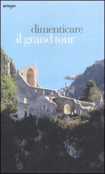 Dimenticare il Grand Tour - Michele Capasso |