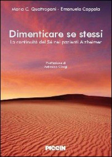 Dimenticare se stessi. La continuità del sé nei pazienti alzheimer - Mara C. Quattropani |