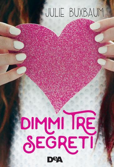 Dimmi tre segreti - Julie Buxbaum  