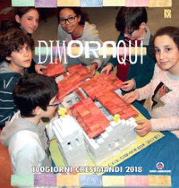 Dimora qui. 100 giorni crisimandi 2018 - Fondazione Oratori Milanesi |
