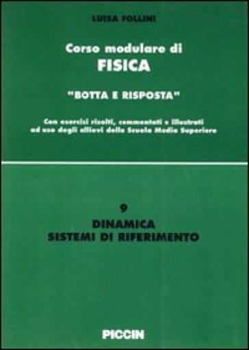 Dinamica. Sistemi di riferimento - Luisa Follini  