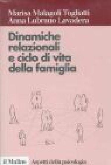 Dinamiche relazionali e ciclo di vita della famiglia - Marisa Malagoli Togliatti | Rochesterscifianimecon.com