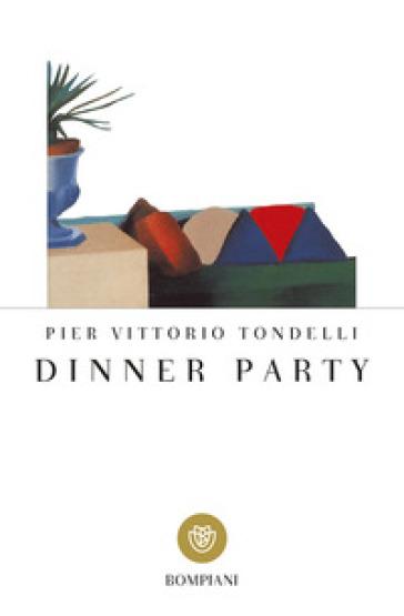 Dinner party - Pier Vittorio Tondelli |