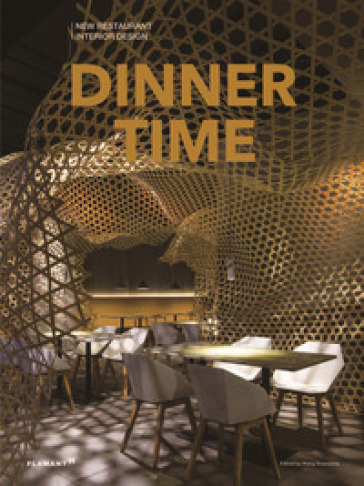 Dinner time. New restaurant interior design. Ediz. illustrata - W. Shaoqiang  