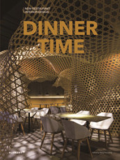 Dinner time. New restaurant interior design. Ediz. illustrata