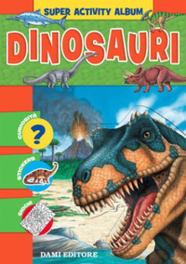 Dinosauri. Con adesivi - Anna Casalis |