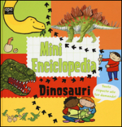 Dinosauri. Mini enciclopedia