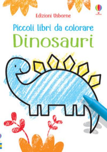Dinosauri. Piccoli libri da colorare. Ediz. a colori - Kirsteen Robson | Thecosgala.com
