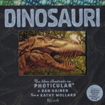 Dinosauri. Un libro illustrato in Photicular®. Ediz. a colori - Dan Kainen | Thecosgala.com
