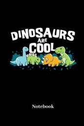 Dinosaurs Are Cool Notebook