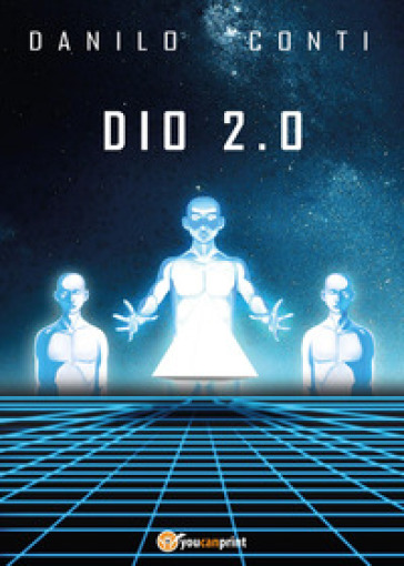 Risultati immagini per dio 2.0 danilo conti