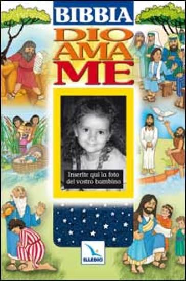 Dio ama me. Bibbia - Susan E. Beck |