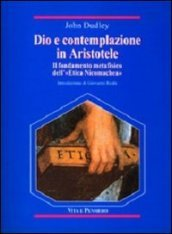 Dio e contemplazione in Aristotele. Il fondamento metafisico dell