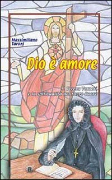 Dio è amore. S. Teresa Verzeri e la spiritualità del Sacro Cuore. 9. - Massimiliano Taroni |