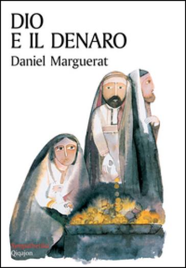 Dio e il denaro - Daniel Marguerat | Jonathanterrington.com