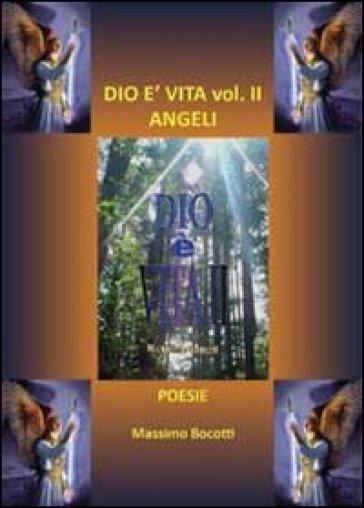 Dio è vita. 2.Angeli - Massimo Bocotti |