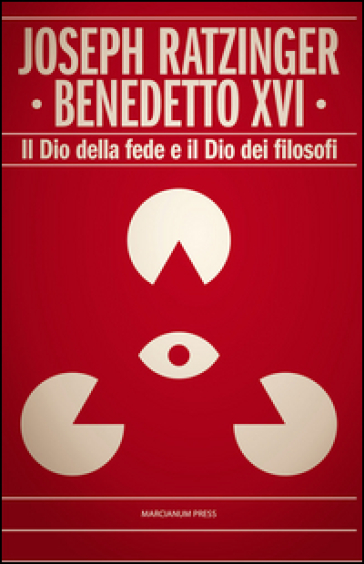 Il Dio della fede e il Dio dei filosofi - Benedetto XVI (Papa Joseph Ratzinger) |