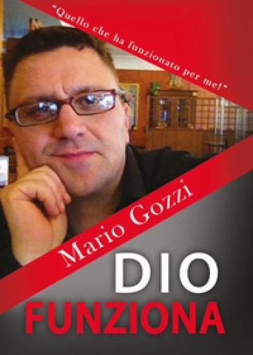 Dio funziona - Mario Gozzi |