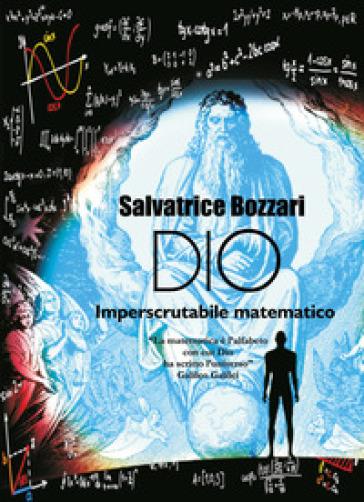 Dio imperscrutabile matematico - Salvatrice Bozzari | Ericsfund.org