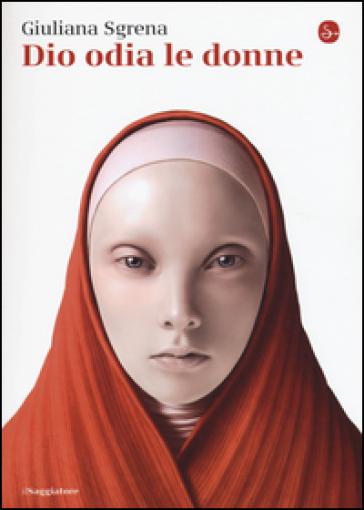 Dio odia le donne - Giuliana Sgrena   Rochesterscifianimecon.com
