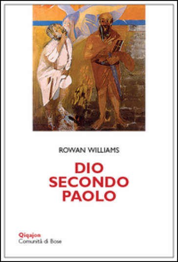 Dio secondo Paolo-Meeting God in Paul - Rowan Williams  
