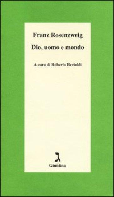 Dio, uomo e mondo - Franz Rosenzweig |