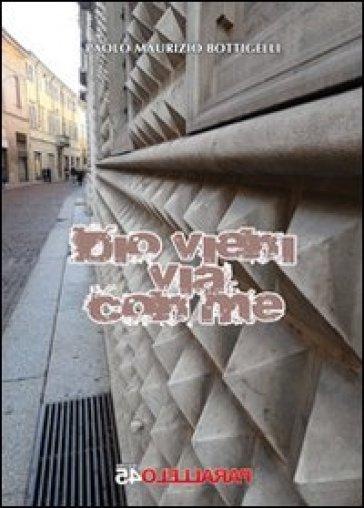 Dio vieni via con me - Paolo M. Bottigelli |