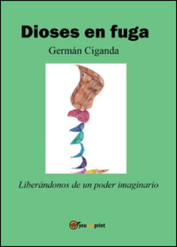Dioses en fuga - German Ciganda | Kritjur.org