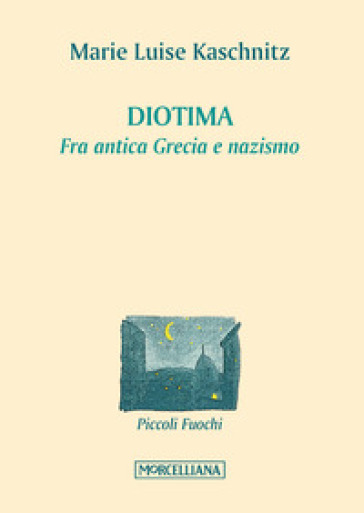 Diotima. Fra antica Grecia e nazismo - M. Luise Kaschnitz | Kritjur.org