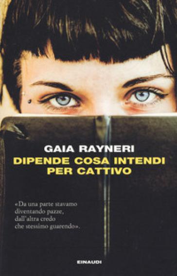 Dipende cosa intendi per cattivo - Gaia Rayneri   Ericsfund.org
