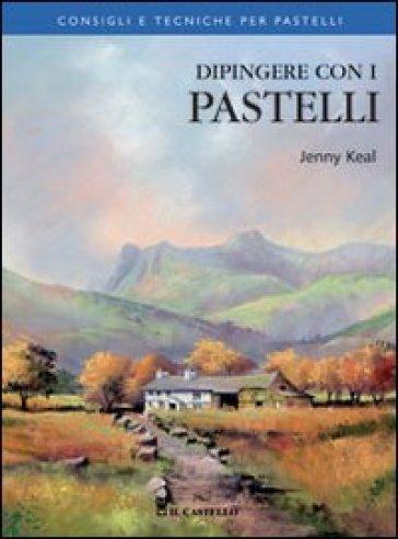 Dipingere con i pastelli - Jenny Keal | Rochesterscifianimecon.com