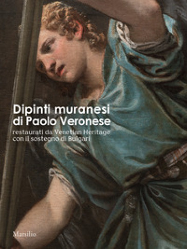Dipinti muranesi di Veronese restaurati da Venetian Heritage con il sostegno di Bulgari