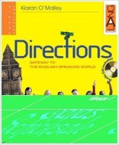 Directions. Gateway to the english-speaking world. Per le Scuole superiori