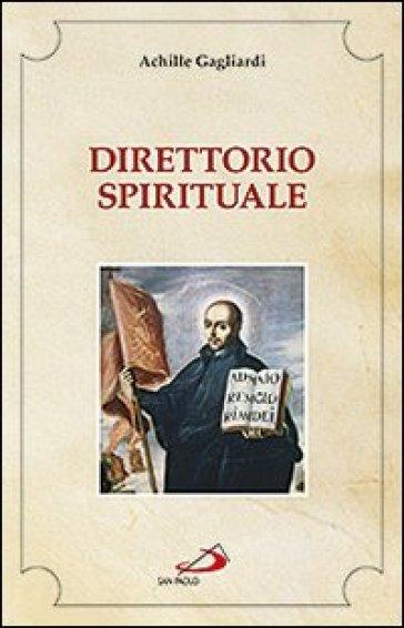 Direttorio spirituale - Achille Gagliardi |