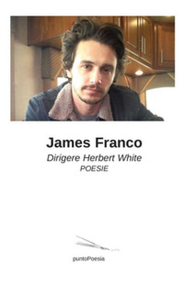 Dirigere Herbert White - James Franco   Rochesterscifianimecon.com