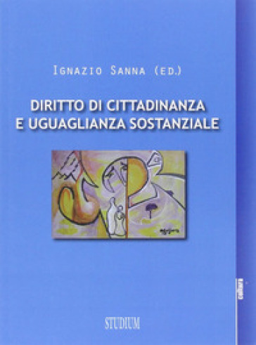 Diritti di cittadinanza e uguaglianza sostanziale - I. Sanna |