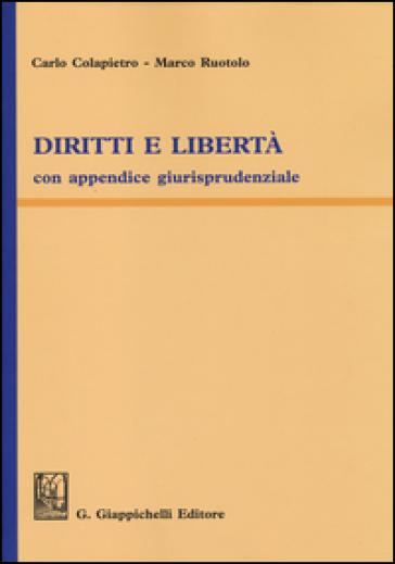 Diritti e libertà. Con appendice giurisprudenziale - Carlo Colapietro   Thecosgala.com