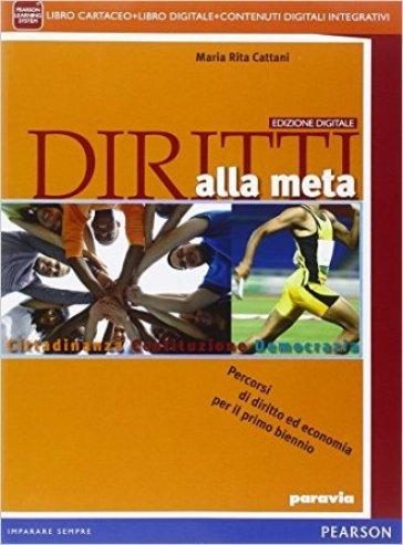 Diritti alla meta. Per le Scuole superiori. Con e-book. Con espansione online - M. Rita Cattani | Jonathanterrington.com