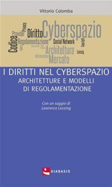Diritti nel cyberspazio - Vittorio Colombo | Rochesterscifianimecon.com