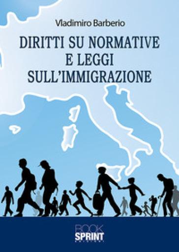 Diritti su normative e leggi sull'immigrazione - Vladimiro Barberio | Rochesterscifianimecon.com