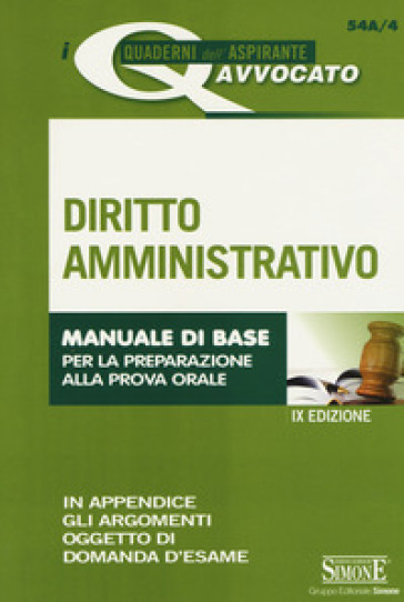 Diritto amministrativo. Manuale di base per la preparazione alla prova orale