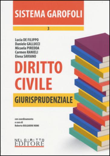 Diritto civile. Giurisprudenziale. 3. - R. Bulgarini Nomi |