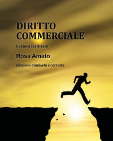 Diritto commerciale. Lezioni e mappe concettuali - Rosa Amato | Rochesterscifianimecon.com