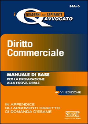 Diritto commerciale. Manuale di base per la preparazione alla prova orale