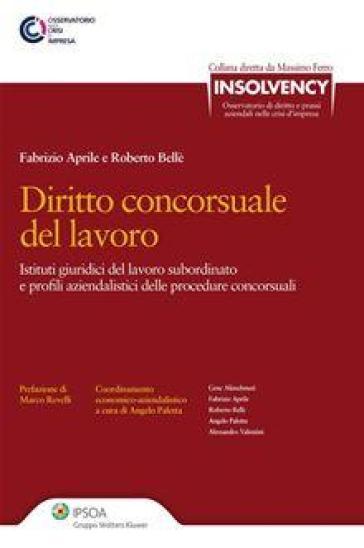 Diritto concorsuale del lavoro. Istituti giuridici del lavoro subordinato e profili aziendalistici delle procedure concorsuali - Fabrizio Aprile pdf epub