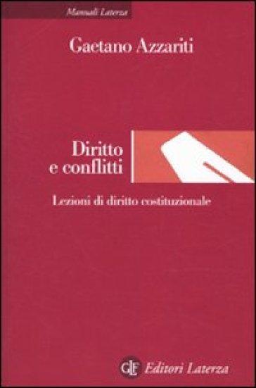 Diritto e conflitti. Lezioni di diritto costituzionale - Gaetano Azzariti | Rochesterscifianimecon.com