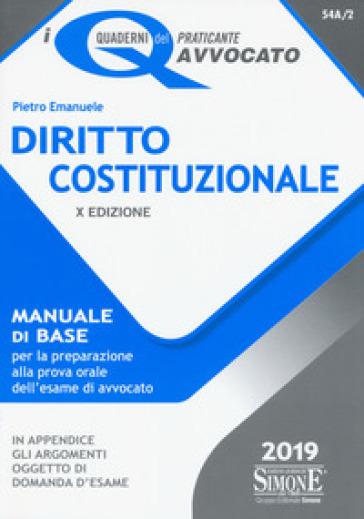 Diritto costituzionale. Manuale di base per la preparazione alla prova orale dell'esame di avvocato - P. Emanuele  