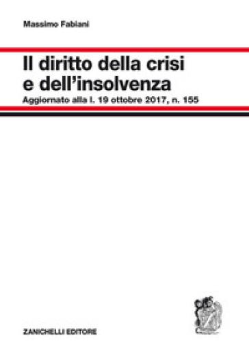 Diritto della crisi e dell'insolvenza - Massimo Fabiani | Jonathanterrington.com