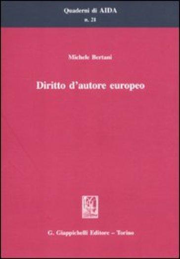 Diritto d'autore europeo - Michele Bertani |