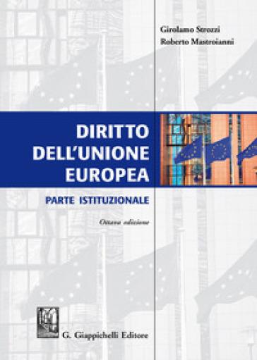 Diritto dell'Unione Europea. Parte istituzionale - Girolamo Strozzi   Thecosgala.com